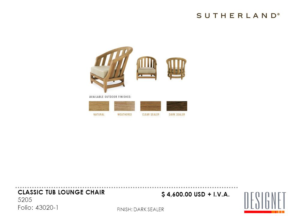 CLASSIC TUB LOUNGE CHAIR 5205 Folio: FINISH: DARK SEALER $ 4, USD + I.V.A.