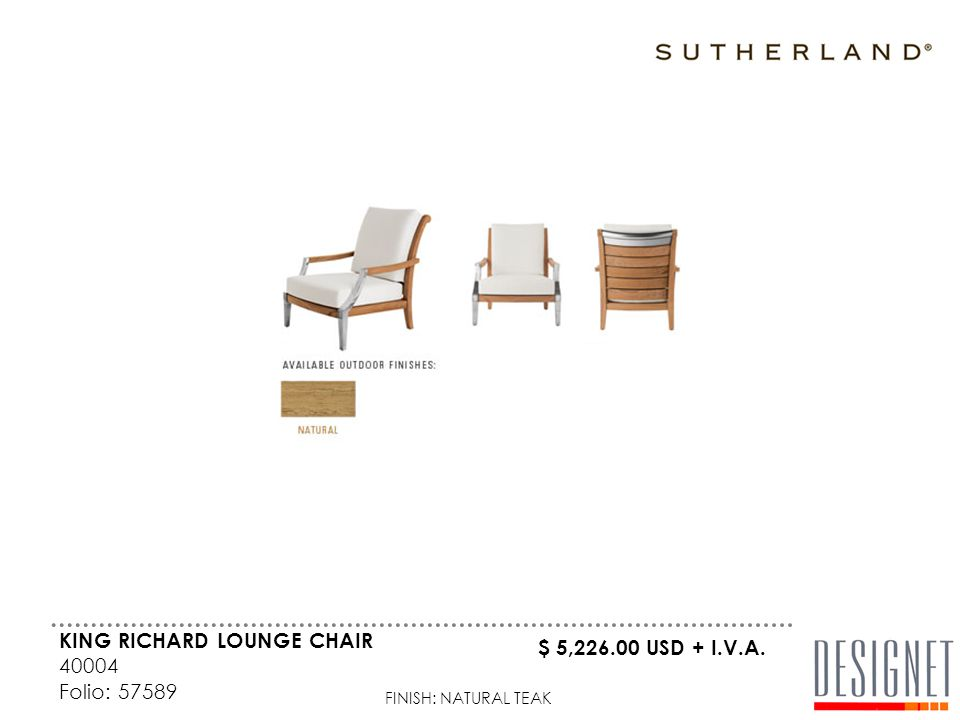 KING RICHARD LOUNGE CHAIR 40004 Folio: 57589 FINISH: NATURAL TEAK $ 5,226.00 USD + I.V.A.