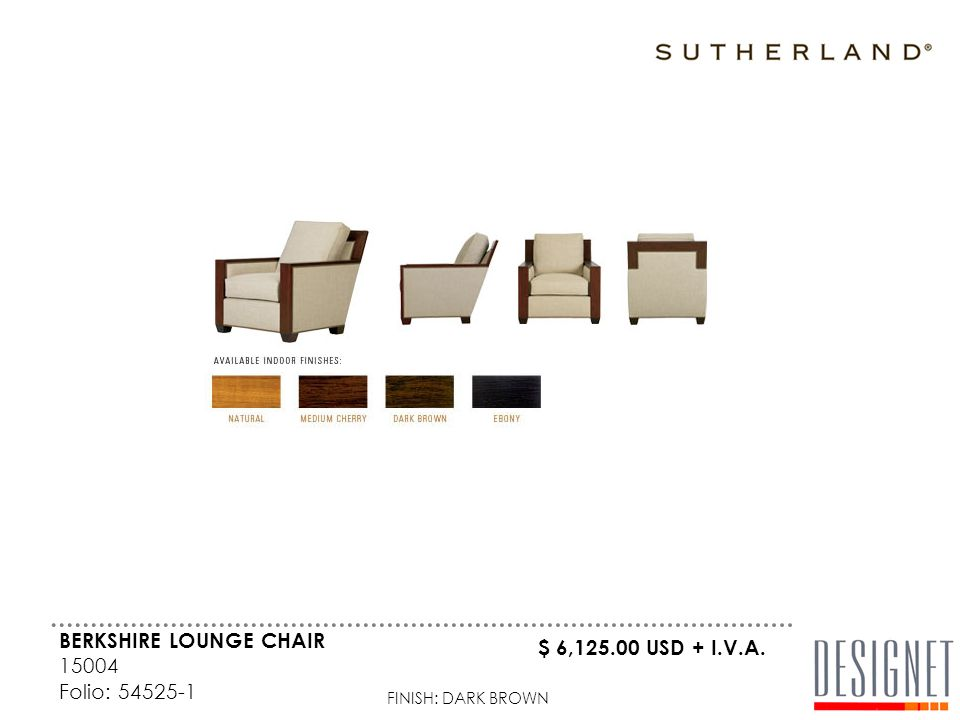 BERKSHIRE LOUNGE CHAIR 15004 Folio: 54525-1 FINISH: DARK BROWN $ 6,125.00 USD + I.V.A.