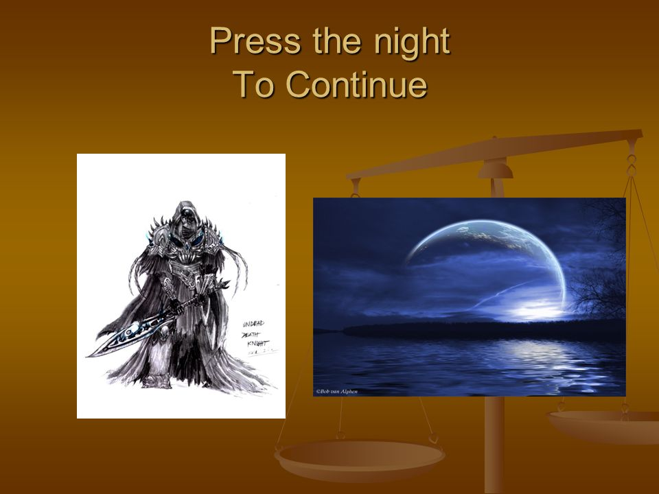 Press the night To Continue