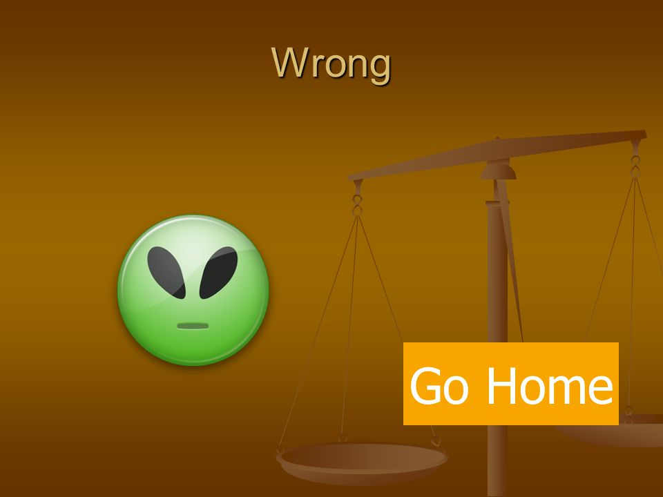 Wrong Go Home