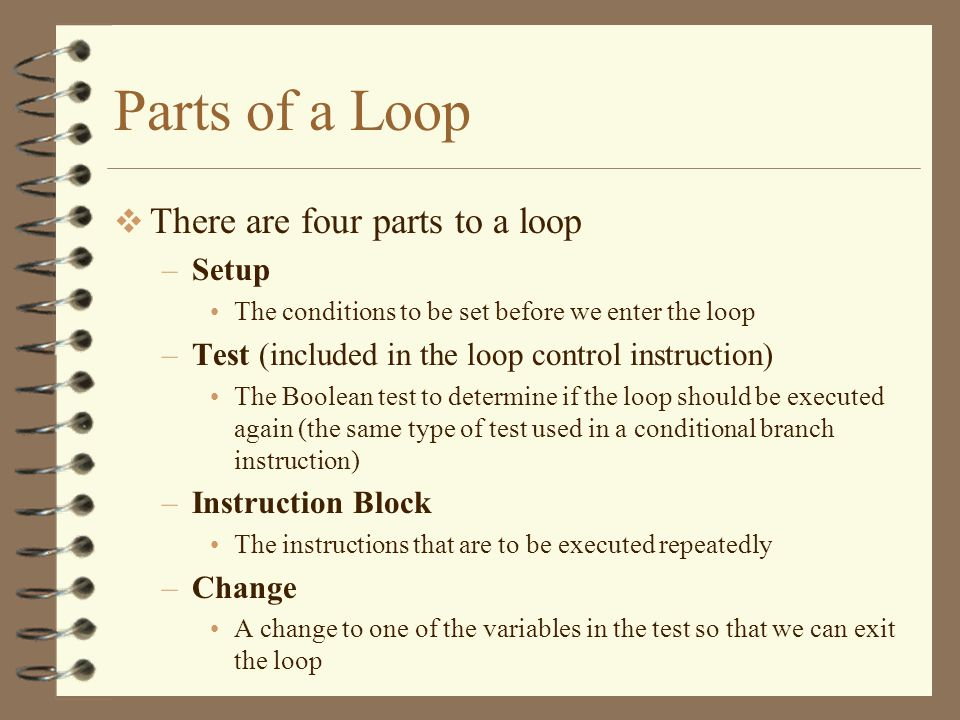Two Styles of Loops Usually we place the test before the instructions that are to be executed However, occasionally, we need to execute the instructions before we test; in this case, we place the test after the instructions that are to be executed repeatedly