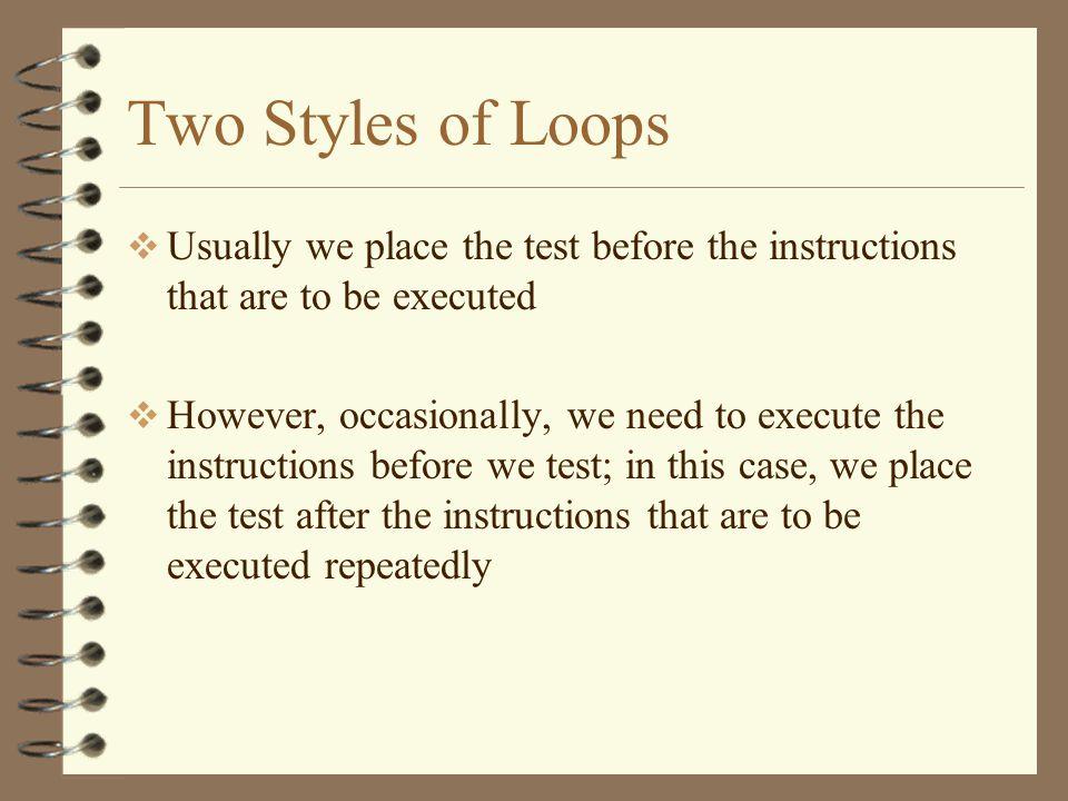Loop Block Set Up TEST Loop Block ---------------- Instruction 1 Instruction 2 Loop Block ---------------- Instruction 1 Instruction 2 Change