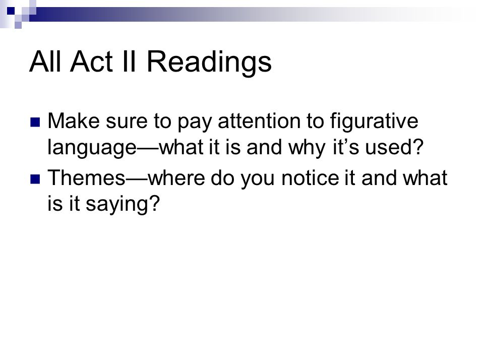 All Act II Readings Make sure to pay attention to figurative languagewhat it is and why its used.