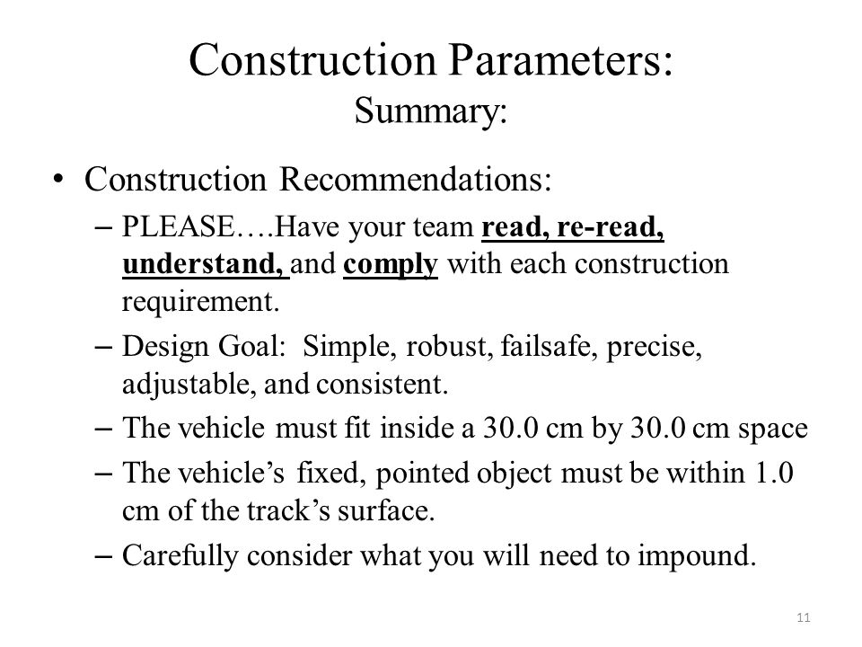 Construction Parameters: Summary: Construction Recommendations: – PLEASE….Have your team read, re-read, understand, and comply with each construction requirement.