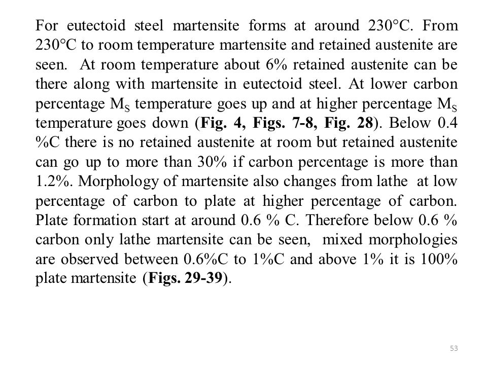 For eutectoid steel martensite forms at around 230°C.