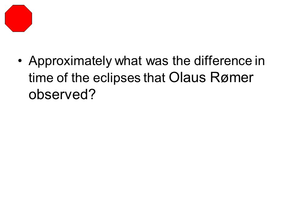 Approximately what was the difference in time of the eclipses that Olaus Rømer observed?
