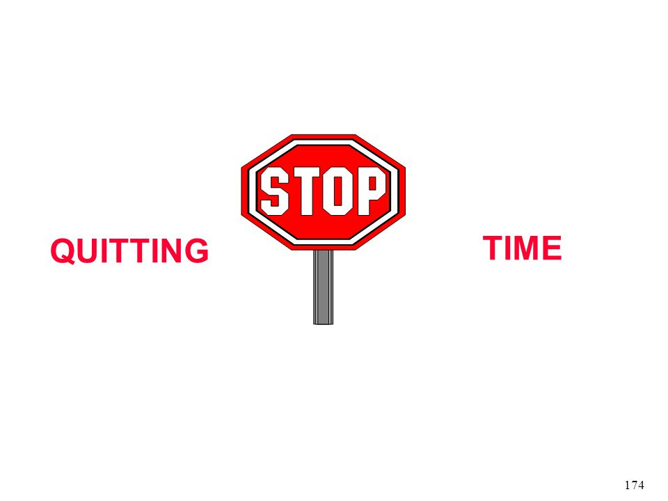 174 QUITTING TIME