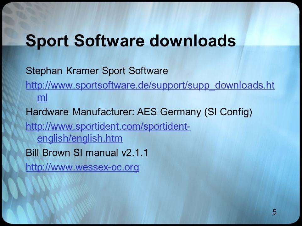 5 Sport Software downloads Stephan Kramer Sport Software http://www.sportsoftware.de/support/supp_downloads.ht ml Hardware Manufacturer: AES Germany (SI Config) http://www.sportident.com/sportident- english/english.htm Bill Brown SI manual v2.1.1 http://www.wessex-oc.org