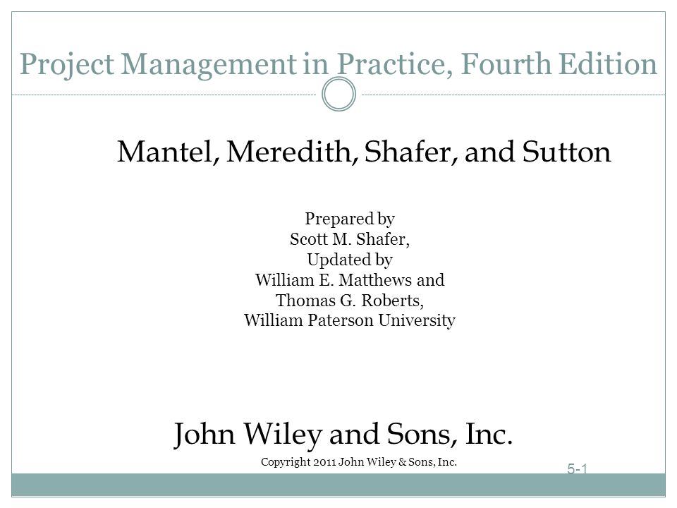 Project Management in Practice, Fourth Edition Prepared by Scott M.