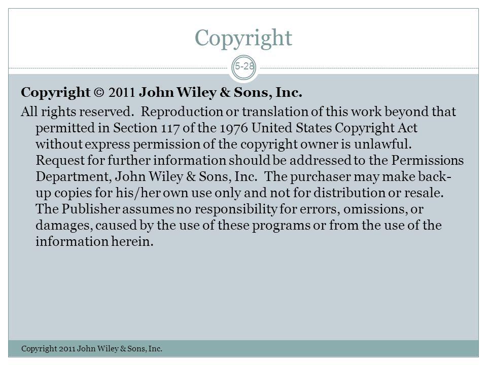 Copyright Copyright 2011 John Wiley & Sons, Inc. 5-28 Copyright John Wiley & Sons, Inc.