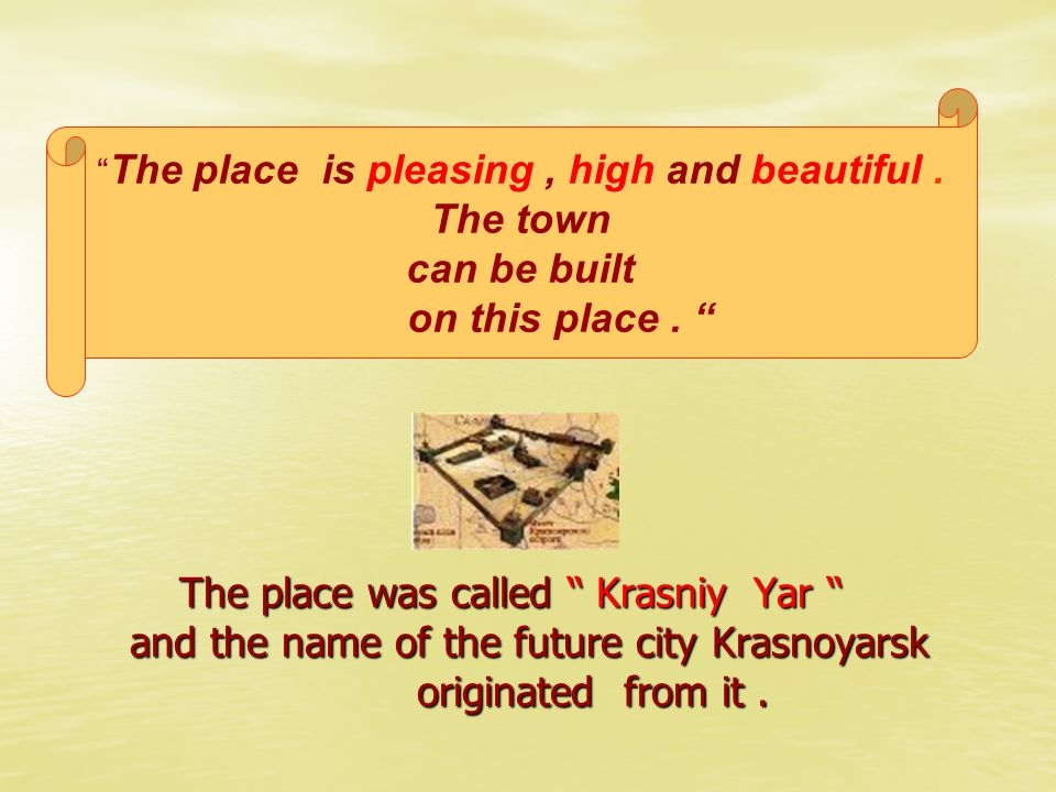 What is the only place left from the time of the foundation of Krasnoyarsk .