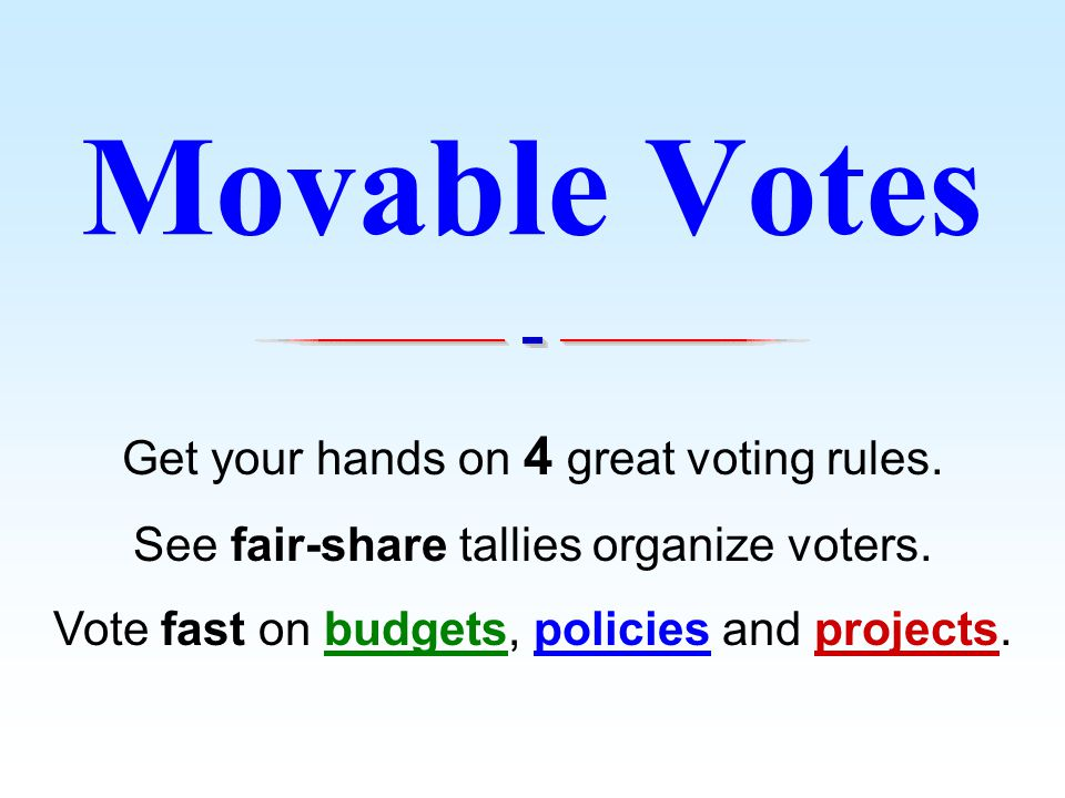 Get your hands on 4 great voting rules. See fair-share tallies organize voters.