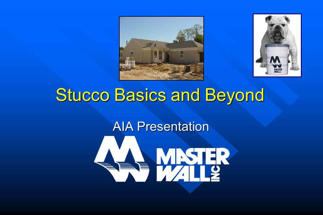 Stucco Basics and Beyond AIA Presentation