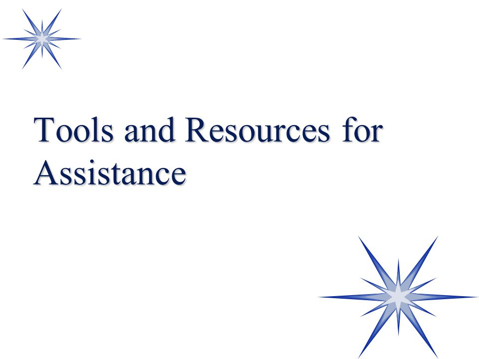 Tools and Resources for Assistance