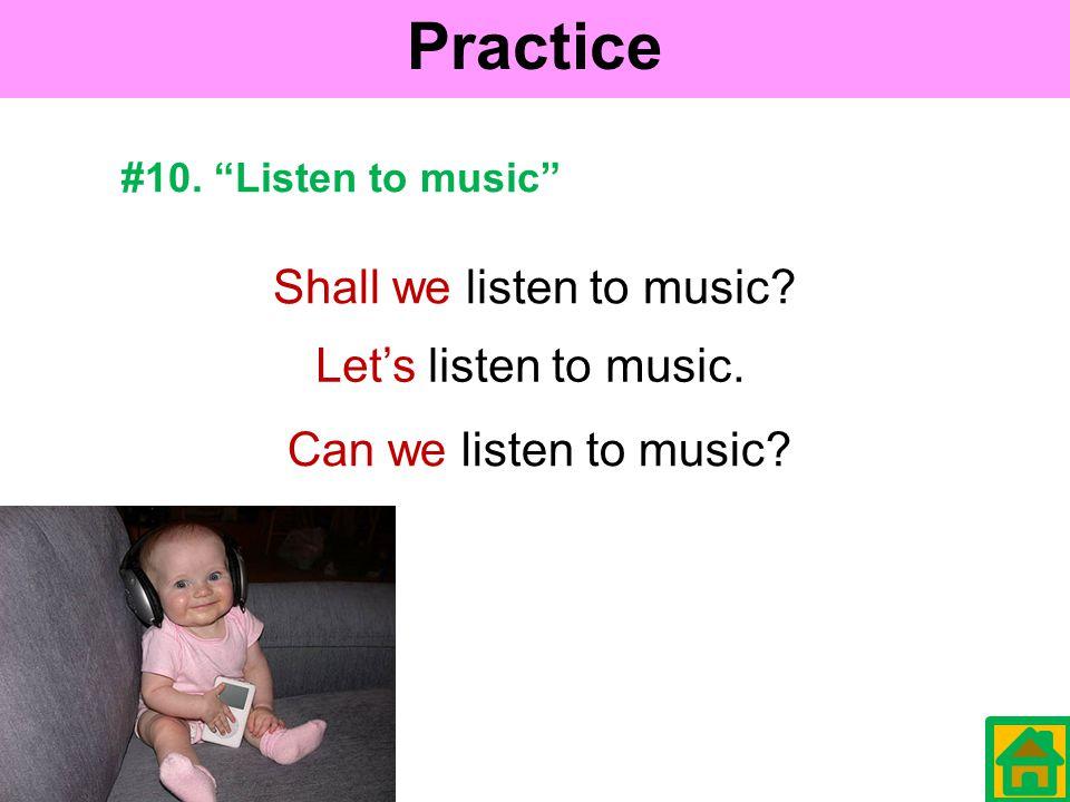 Practice #9. make a phone call Shall we make a phone call.