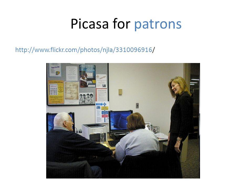 Picasa for patrons http://www.flickr.com/photos/njla/3310096916/