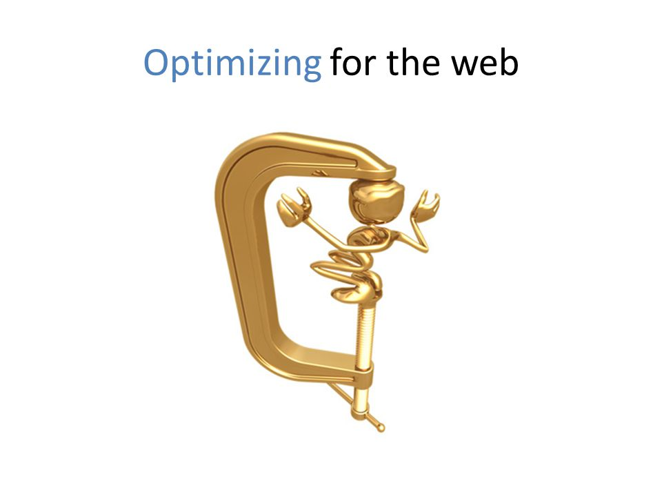 Optimizing for the web