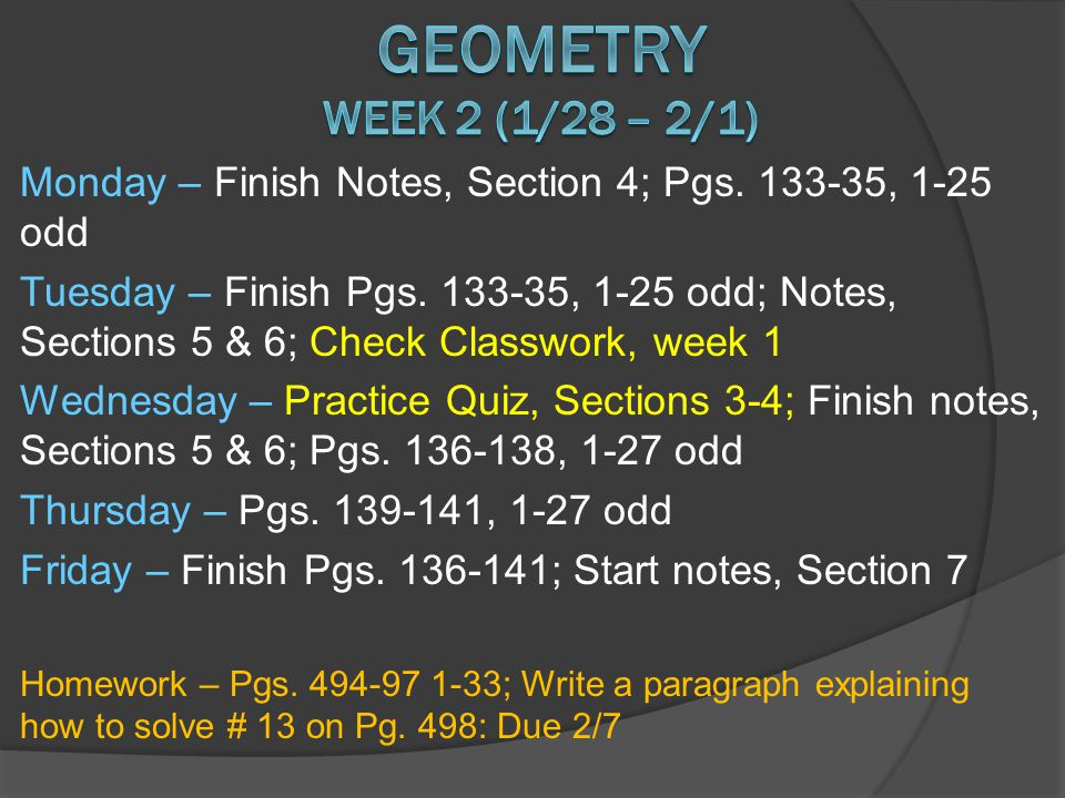 Monday – Practice Quiz on Sections 5 & 6; Tuesday – Finish notes, Section 7; Pgs.142-43, 2-22 even; Check classwork Wednesday –Review for test, Pg.