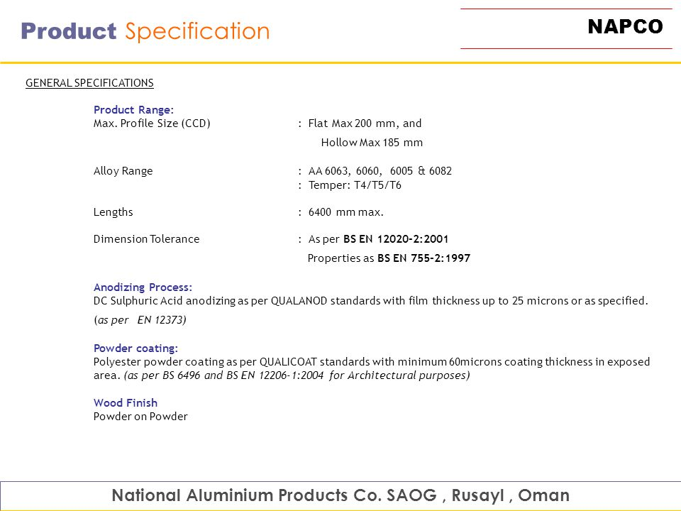 NAPCO Product Specification National Aluminium Products Co. SAOG, Rusayl, Oman GENERAL SPECIFICATIONS Product Range: Max. Profile Size (CCD): Flat Max