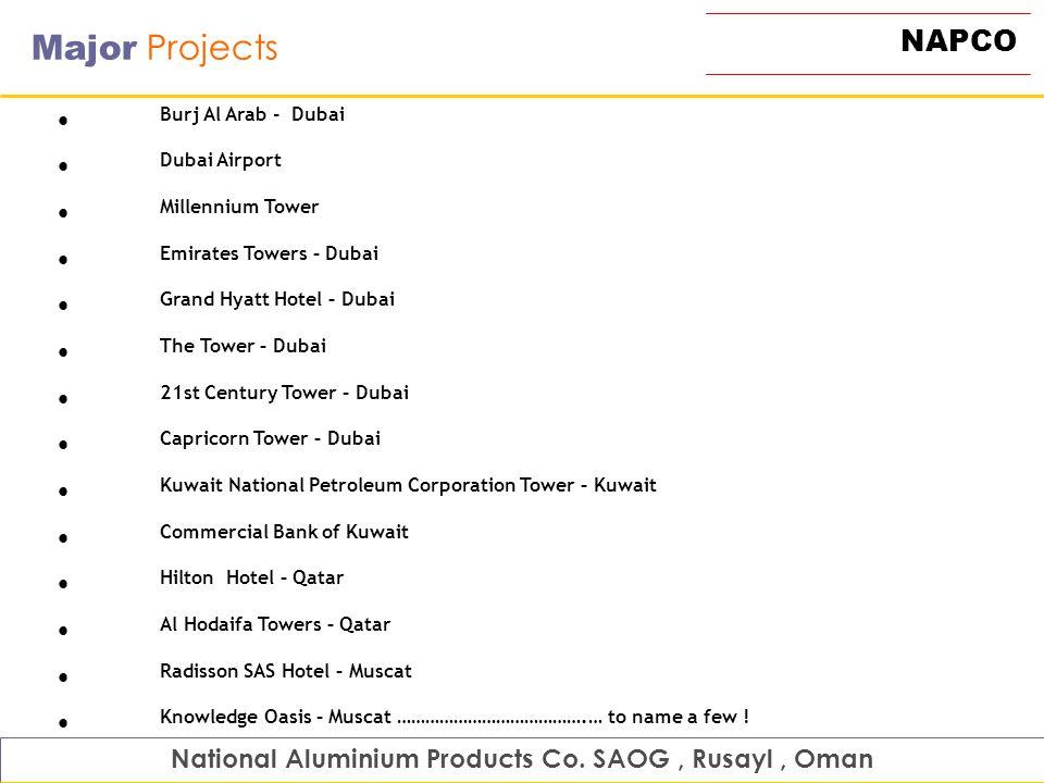 NAPCO Major Projects Burj Al Arab - Dubai Dubai Airport Millennium Tower Emirates Towers – Dubai Grand Hyatt Hotel – Dubai The Tower – Dubai 21st Cent