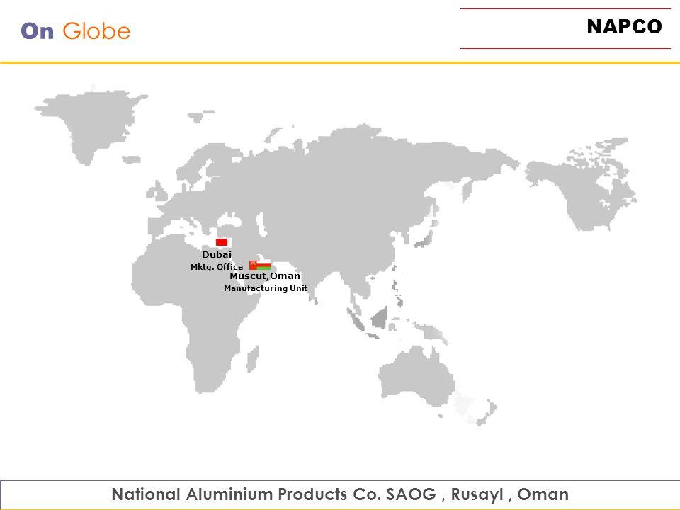 NAPCO On Globe National Aluminium Products Co. SAOG, Rusayl, Oman Dubai Mktg. Office Muscut,Oman Manufacturing Unit