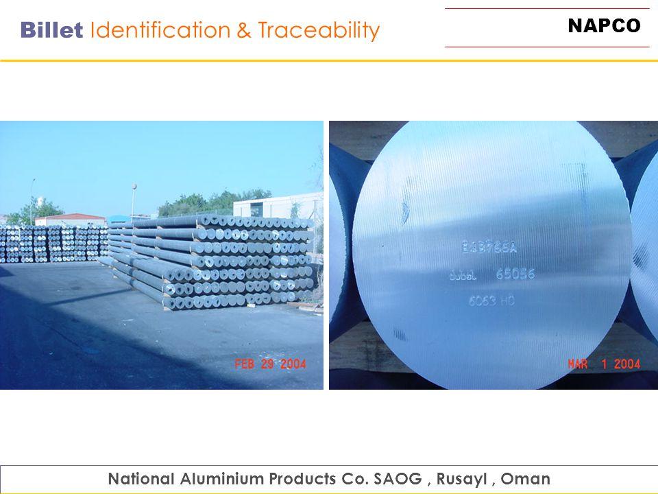 NAPCO Billet Identification & Traceability National Aluminium Products Co. SAOG, Rusayl, Oman
