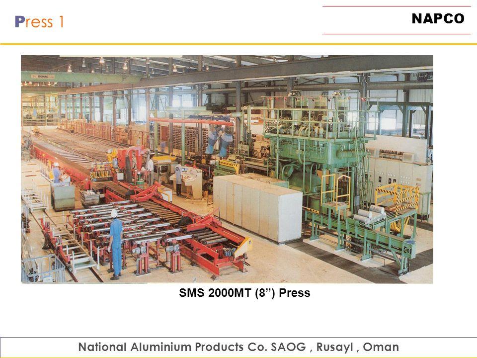 NAPCO P ress 1 National Aluminium Products Co. SAOG, Rusayl, Oman SMS 2000MT (8) Press