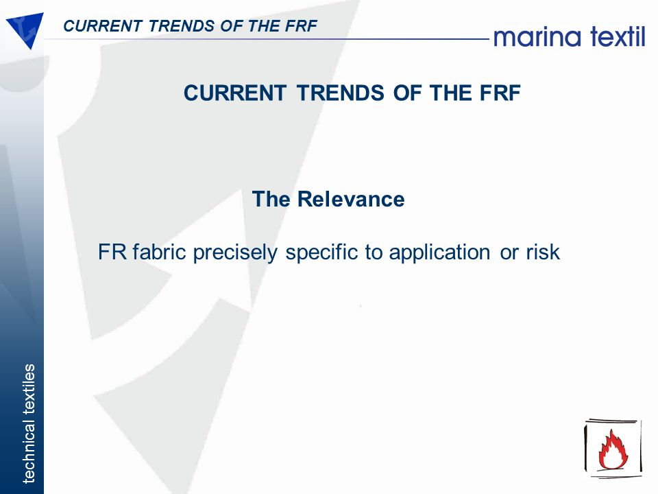 technical textiles CURRENT TRENDS OF THE FRF The Relevance FR fabric precisely specific to application or risk