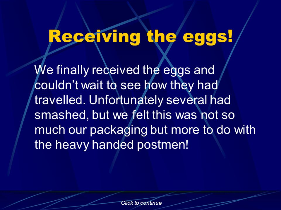 Click to continue Receiving the eggs.