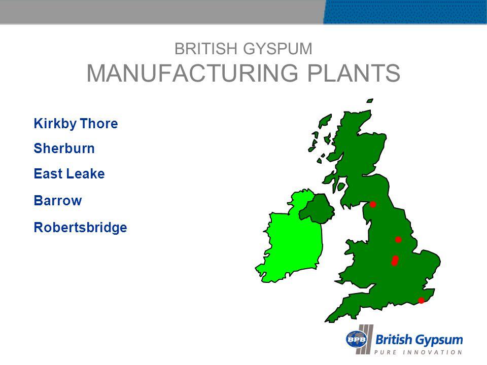BRITISH GYSPUM MANUFACTURING PLANTS Kirkby Thore Sherburn East Leake Barrow Robertsbridge