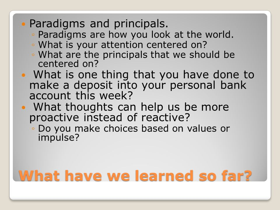What have we learned so far. Paradigms and principals.