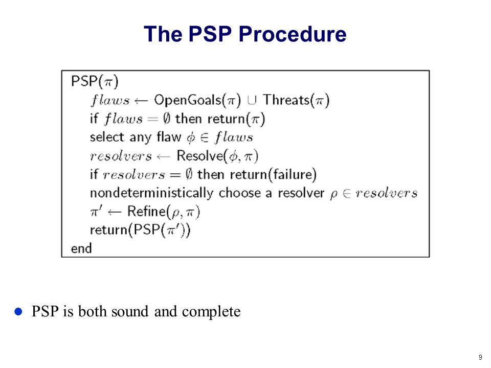 9 The PSP Procedure PSP is both sound and complete