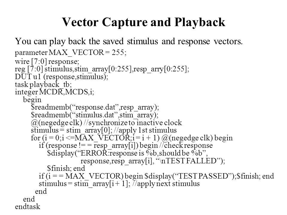 Vector Capture and Playback You can play back the saved stimulus and response vectors.