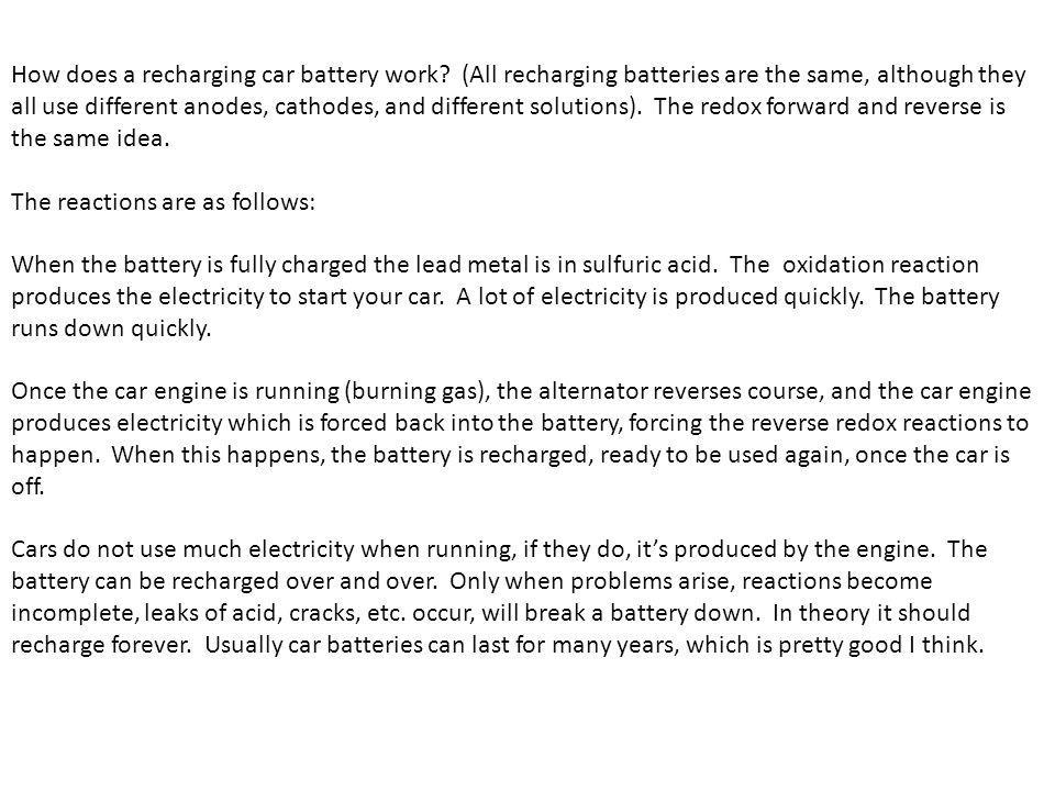 How does a recharging car battery work? (All recharging batteries are the same, although they all use different anodes, cathodes, and different soluti