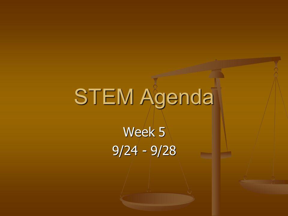 STEM Agenda Week 5 9/24 - 9/28