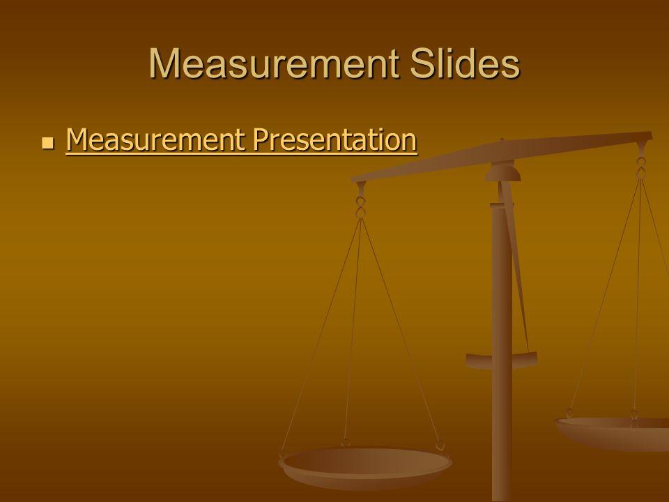 Measurement Slides Measurement Presentation Measurement Presentation Measurement Presentation Measurement Presentation