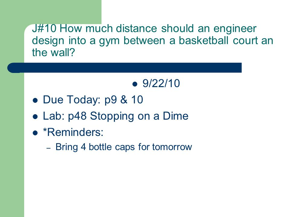 J#10 How much distance should an engineer design into a gym between a basketball court an the wall.