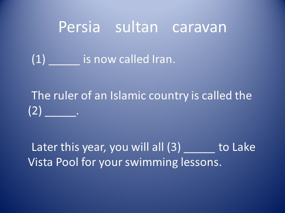 Persia sultancaravan (1) _____ is now called Iran.