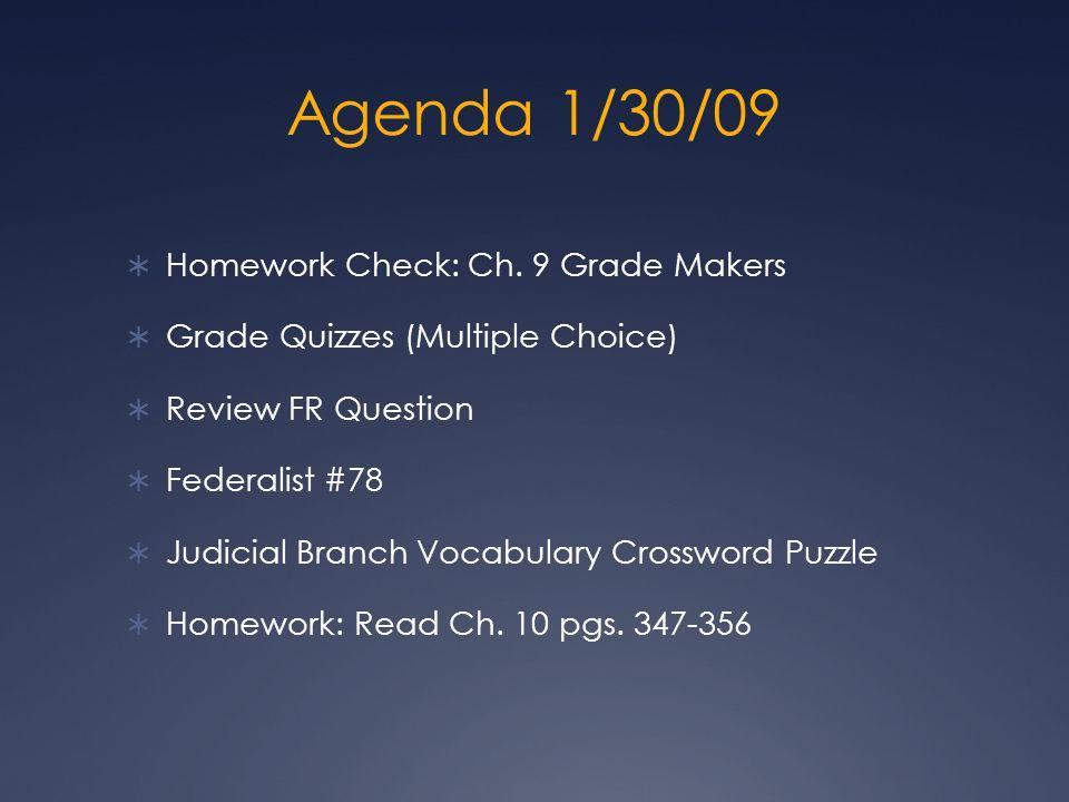 Agenda 1/30/09 Homework Check: Ch.