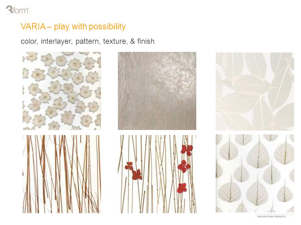 VARIA – play with possibility color, interlayer, pattern, texture, & finish