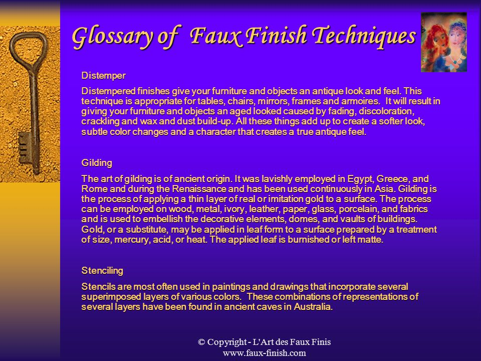 © Copyright - L Art des Faux Finis www.faux-finish.com The Art of Faux Finish The Art of Faux Finish is the oldest Architectural and Decorative Finishing school in Eastern Canada and North Eastern United States.