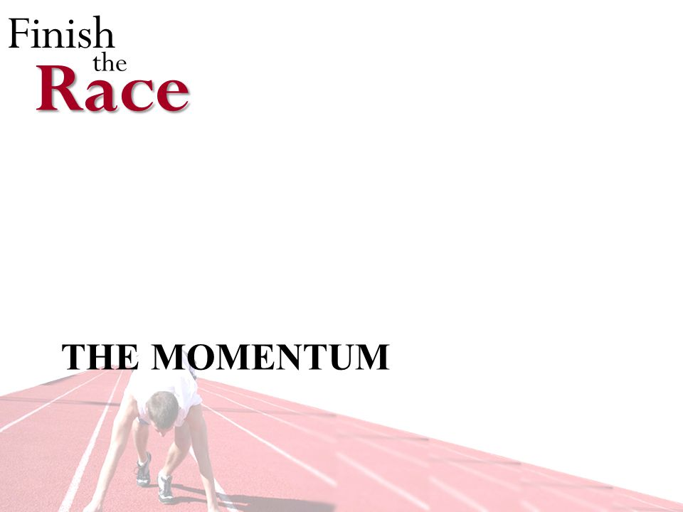Finish theRace THE MOMENTUM
