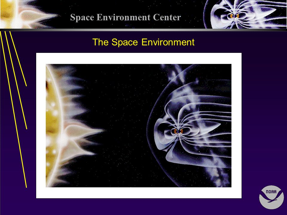 Space Environment Center The Space Environment