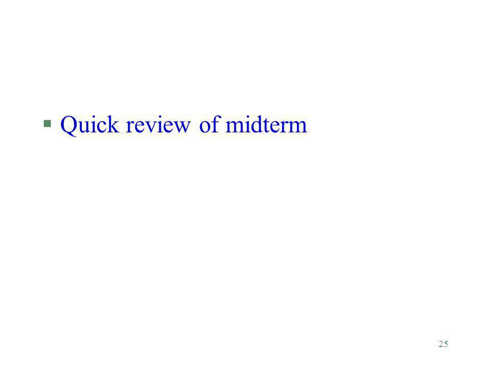 25 §Quick review of midterm
