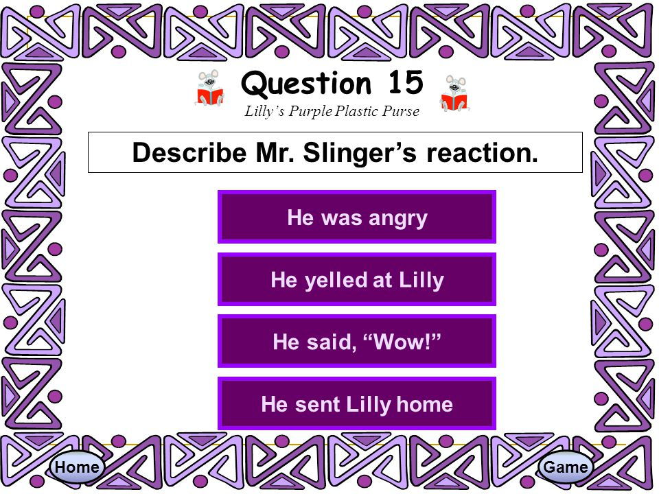 Question 14 Lillys Purple Plastic Purse HomeGame she felt really bad she told her parents and she punished herself she made cookies and drew another picture she played games Which one is NOT TRUE about how Lilly felt and what did she do after school?
