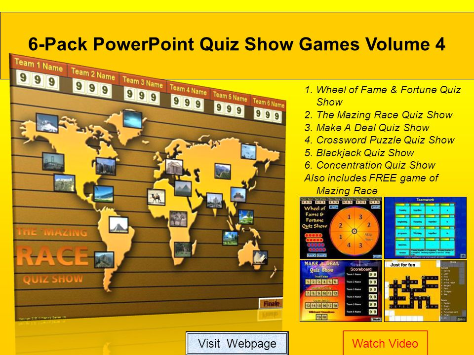 1.Wheel of Fame & Fortune Quiz Show 2. The Mazing Race Quiz Show 3.