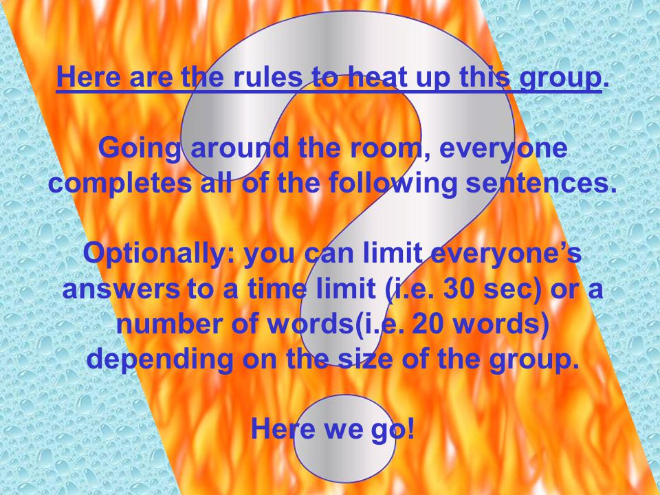 Here are the rules to heat up this group.