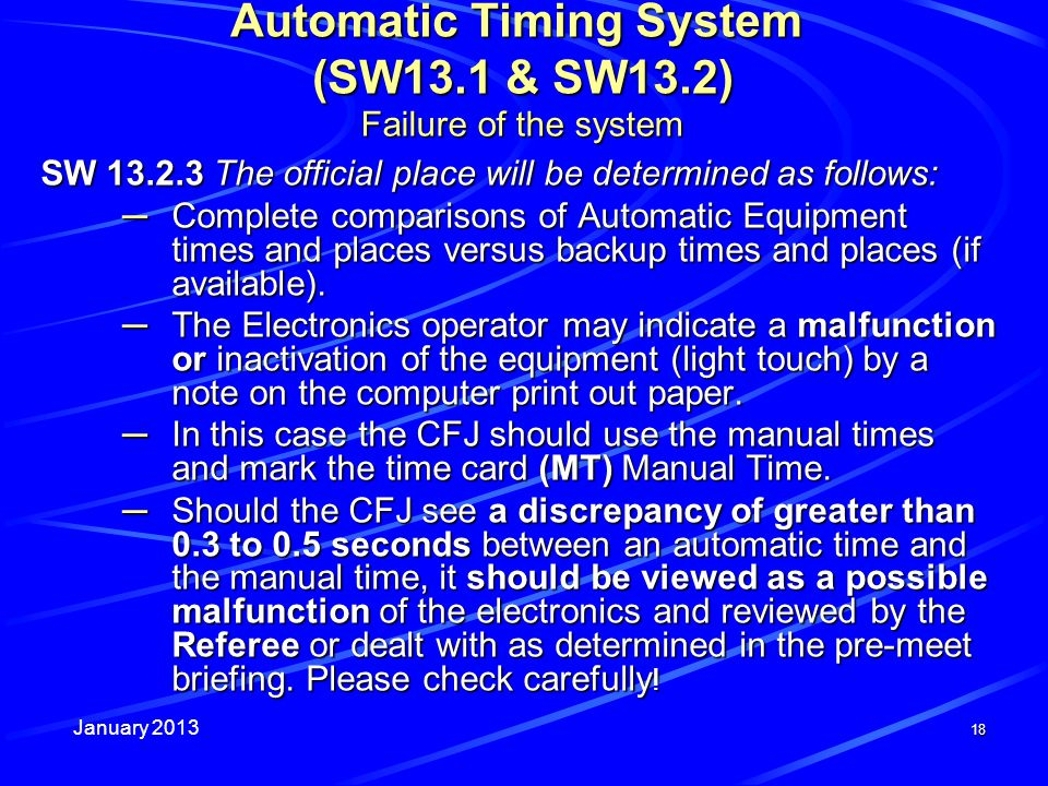 January 2013 18 SW 13.2.3 The official place will be determined as follows: Complete comparisons of Automatic Equipment times and places versus backup