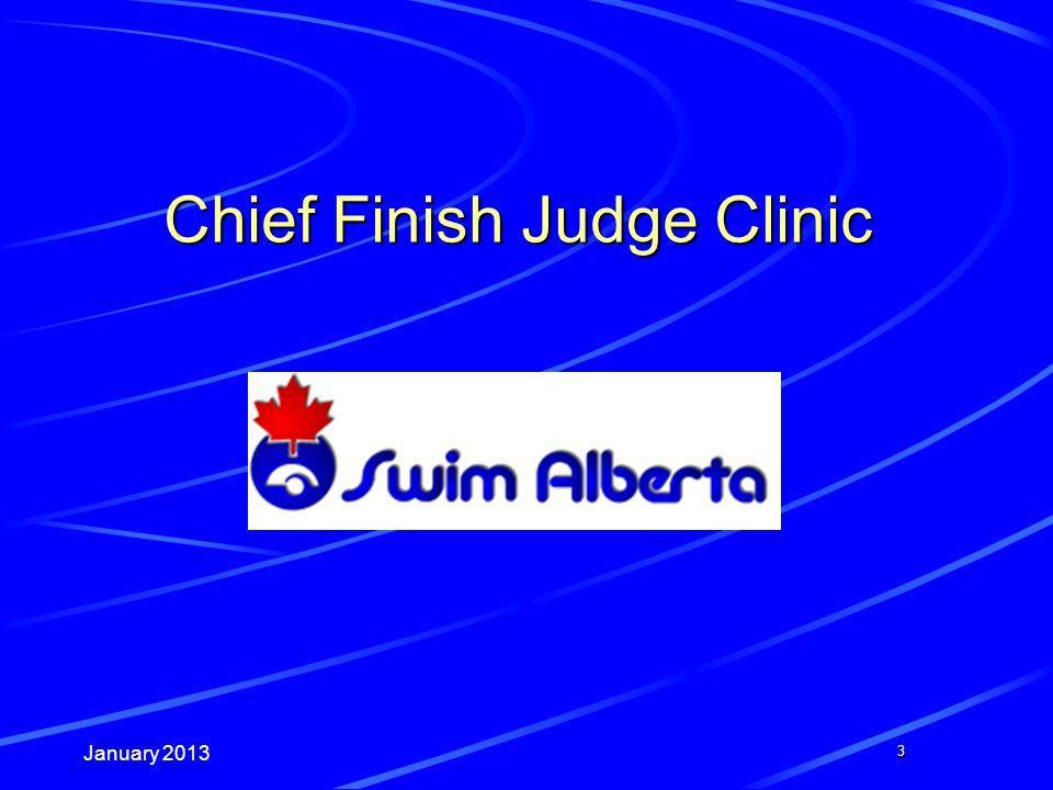 January 2013 3 Chief Finish Judge Clinic